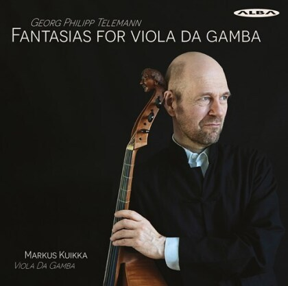 Georg Philipp Telemann (1681-1767) & Markus Kuikka - Fantasias For Viola Da Gamba