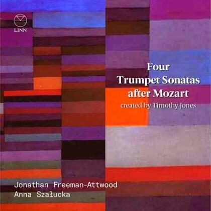 Jonathan Freeman-Attwood, Anna Szalucka & Timothy Jones - Four Trumpet Sonatas After Mozart
