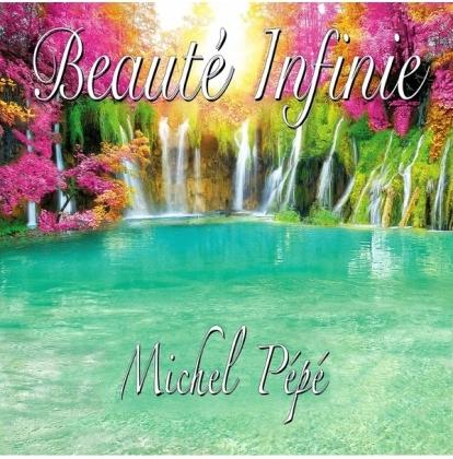 Michel Pépé - Beauté infinie