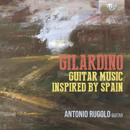 Angelo Gilardino (*1941) & Antonio Rugolo - Guitar Music Inspired By Spain