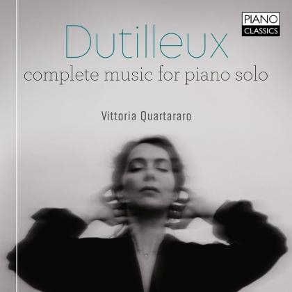 Henri Dutilleux (1916-2013) & Vittoria Quartararo - Complete Music For Piano Solo