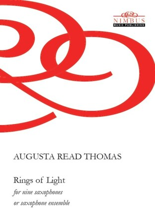 Augusta Read Thomas (*1964) - Rings Of Light For Nine Saxophones or Sax. Ensemble