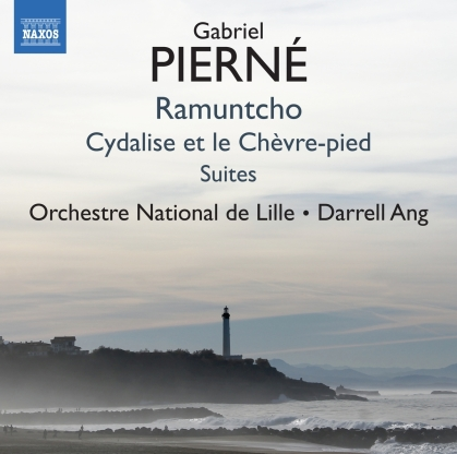 Orchestre National de Lille, Gabriel Pierné (1863-1937) & Darrell Ang - Ramuntcho, Cydalise et loe Chèvre-pied Suites