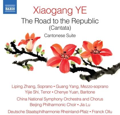 Xiaogang Ye, Franck Ollu, Liping Zhang & Deutsche Staatsphilharmonie Rheinland Pfalz - Road To The Republic (Cantata), Cantonese Suite
