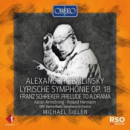Alexander von Zemlinsky (1871-1942), Franz Schreker (1878-1934), Michael Gielen & ORF Vienna Radio Symphony Orchestra - Lyrische Symphonie 18, Prelude to a Drama