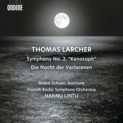 Thomas Larcher (*1963), Hannu Lintu, Andrè Schuen & Finnish Radio Symphony Orchestra - Symphony 2, Die Nacht der Verlorenen