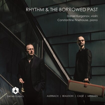 Lera Auerbach, Richard Beaudoin, John Cage (1912-1992), Olivier Messiaen (1908-1992), Daniel Kurganov, … - Rhythm & Borrowed Past