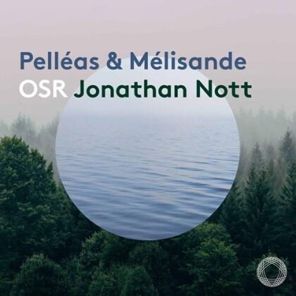 Claude Debussy (1862-1918), Jonathan Nott & L'Orchestre de la Suisse Romande - Pelleas Et Melisande (2 Hybrid SACDs)