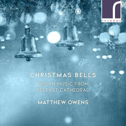 Matthew Owens - Christmas Bells - Organ Music From Belfast Cathedral