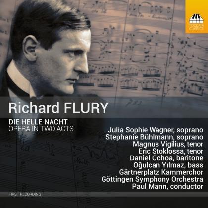 Richard Flury (1896-1967), Paul Mann, Julia Sophie Wagner, Stephanie Bühlmann, Magnus Vigilius, … - Die Helle Nacht (2 CDs)