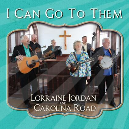 Lorraine Jordan & Carolina Road - I Can Go To Them