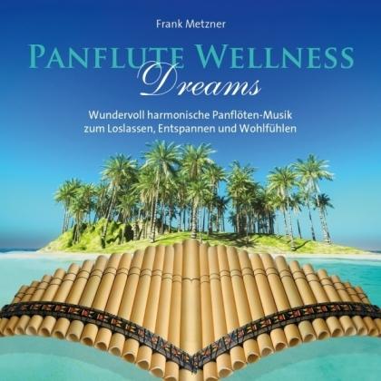 Frank Metzner - Panflute Wellness Dreams (2021 Reissue)