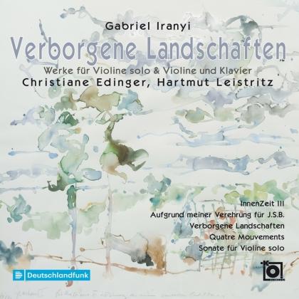 Christiane Edinger, Hartmut Leistritz & Gabriel Iranyi - Verborgene Landschaften (Digipack)