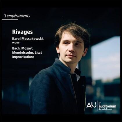 Johann Sebastian Bach (1685-1750), Wolfgang Amadeus Mozart (1756-1791), Franz Liszt (1811-1886) & Karol Mossakowski - Rivages