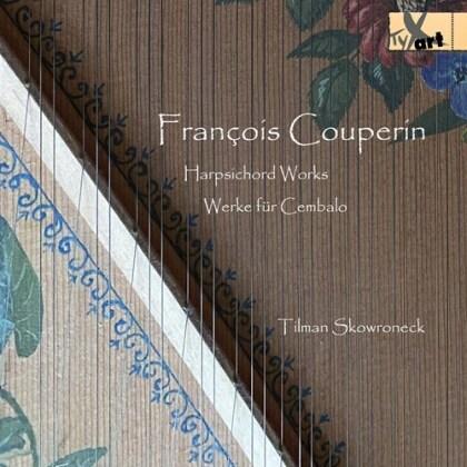 François Couperin Le Grand (1668-1733) & Tilman Skowroneck - Harpsichord Works - Werke für Cembalo