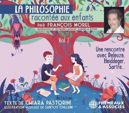 François Morel - La Philosophie racontée aux enfants vol.2