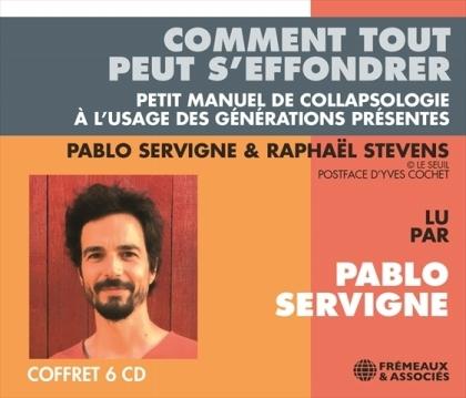 Pablo Servigne & Raphael Stevens - Comment Tout Peut S'effondrer (6 CDs)