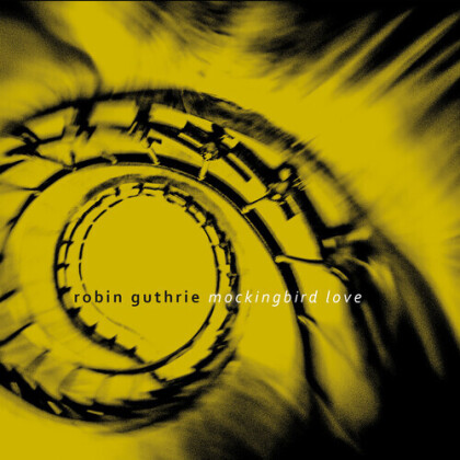 Robin Guthrie - Mockingbird Love