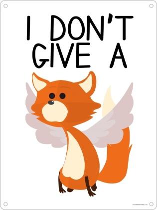 I Don't Give A Fox - Mini Tin Sign
