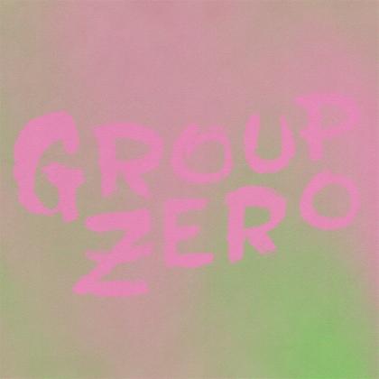 Group Zero - Everyone's Already Come Apart (LP)