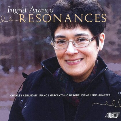 Ingrid Arauco, Charles Abramovic, Marcantonio Barone & Ying Quartet - Resonances