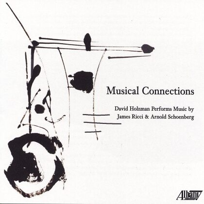 David Holzman, James Ricci & Arnold Schönberg (1874-1951) - Musical Connections
