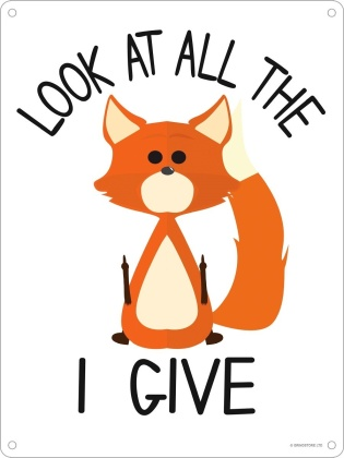 Look at All the Fox I Give - Mini Tin Sign