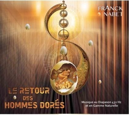 Franck Nabet - Le Retour des Hommes Dorés
