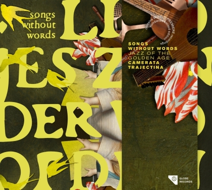 Camerata Trajectina - Songs Without Words - Jazz Of The Golden Age