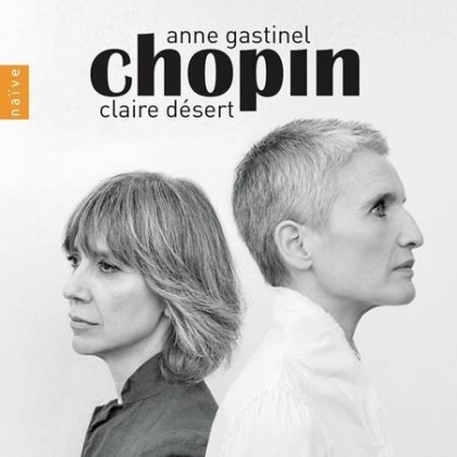 Claire Desert & Anne Gastinel - Chopin