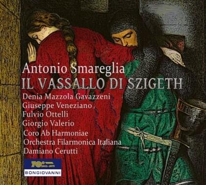 Antonio Smareglia, Damiano Cerutti, Denia Mazzola-Gavazzeni, Giuseppe Veneziano & Orchestra Filarmonica Italiana - Il Vassallo Di Szigeth (2 CDs)
