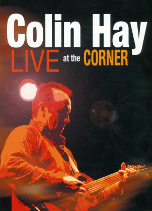Colin Hay - Live at the Corner (Digibook)