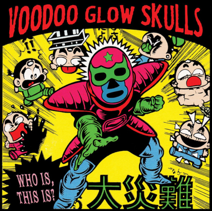 Voodoo Glow Skulls - Who Is, This Is ? (2021 Reissue)
