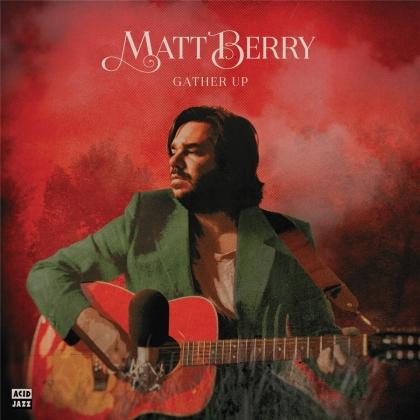 Matt Berry - Gather Up (Ten Years On Acid Jazz)