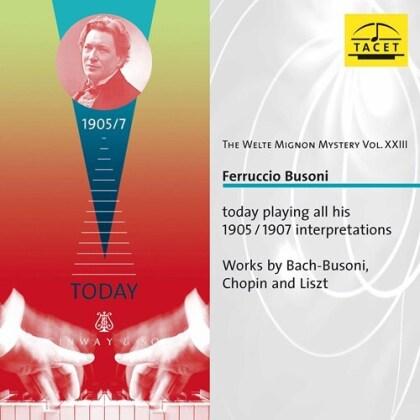Bach-Busoni, Frédéric Chopin (1810-1849), Franz Liszt (1811-1886) & Ferruccio Busoni (1866-1924) - Welte Mignon Mystery Vol. XXIII (23) (2 CDs)