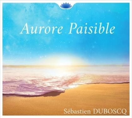 Sébastien Duboscq - Aurore Paisible