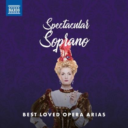 Spectacular Soprano - Best Loved Opera Arias