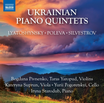 Boris Lyatoshinsky (1895-1968), Victoria Poleva, Valentin Silvestrov (*1937), Bogdana Pivnenko, Taras Yaropud, … - Ukrainian Piano Quintets