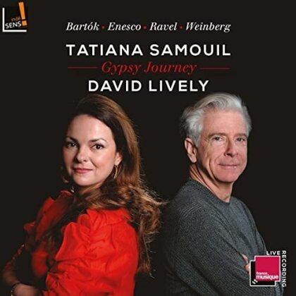 Tatiana Samouil, David Lively, Béla Bartók (1881-1945), George Enescu (1881-1955), Maurice Ravel (1875-1937), … - Gypsy Journey