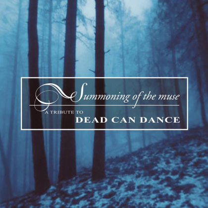 Tribute To Dead Can Dance / Summoning Of Muse